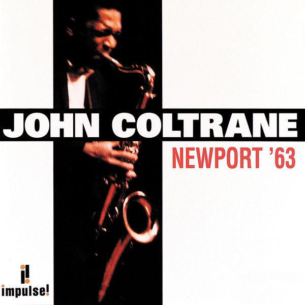John Coltrane - Newport '63