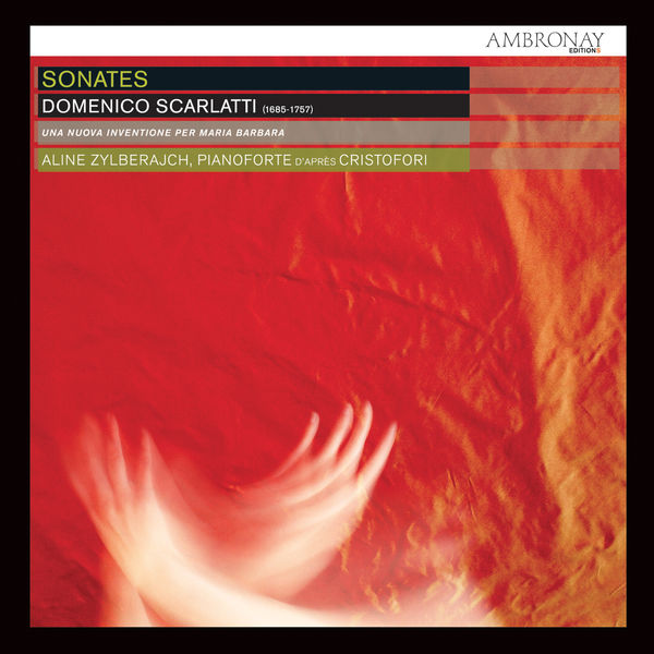 Aline Zylberajch - Scarlatti: Sonates (Una nuova inventione per Maria Barbara)