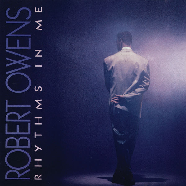 Robert Owens - Rhythms In Me