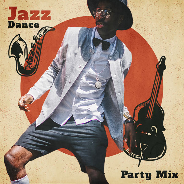 Jazz Dance Party Mix – Music for Dancing All Night Long, Carnival