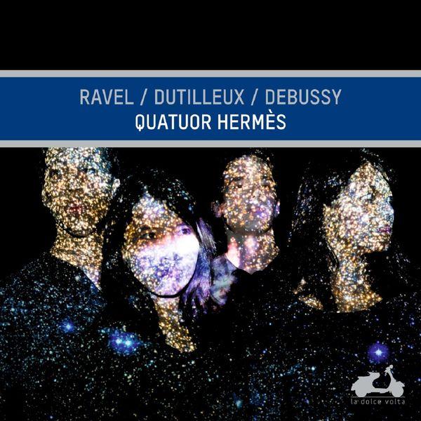 Quatuor Hermès - Ravel, Dutilleux & Debussy