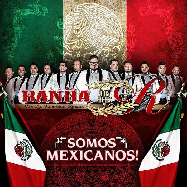 Banda los de la R - Somos Mexicanos!