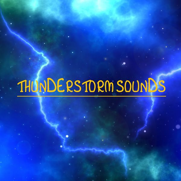 Thunderstorms - Thunderstorm Sounds