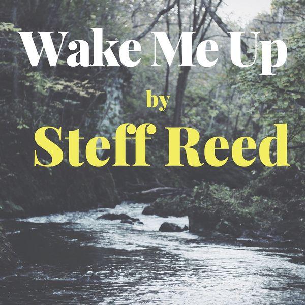 Steff Reed - Wake Me Up