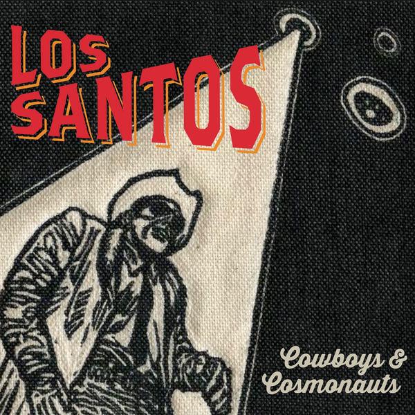 Los Santos - Cowboys & Cosmonauts