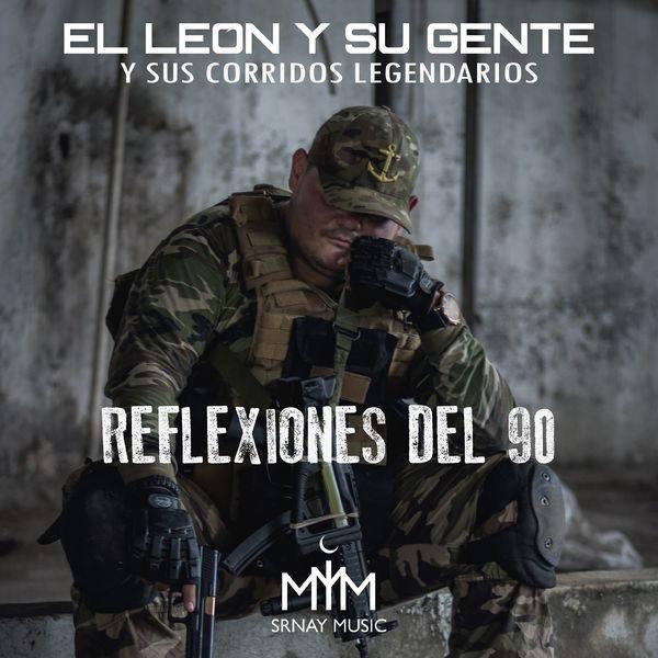 El León Y Su Gente - Reflexiones del 90 (Y sus Corridos Legendarios)