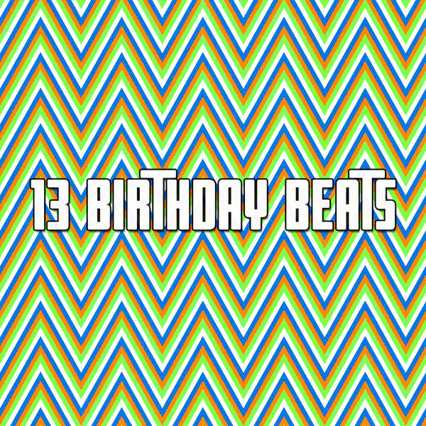 Happy Birthday - 13 Birthday Beats
