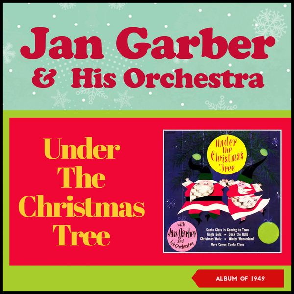 Jan Garber And His Orchestra - Under the Christmas Tree (Album of 1949)