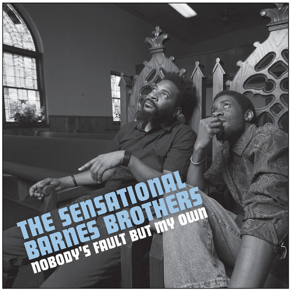 The Sensational Barnes Brothers - Nobody's Fault But My Own
