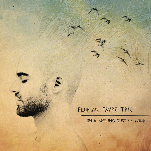 Florian Favre Trio On a Smiling Gust of Wind