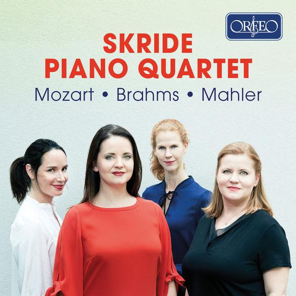 Skride Piano Quartet - Mozart, Brahms & Mahler: Piano Quartets