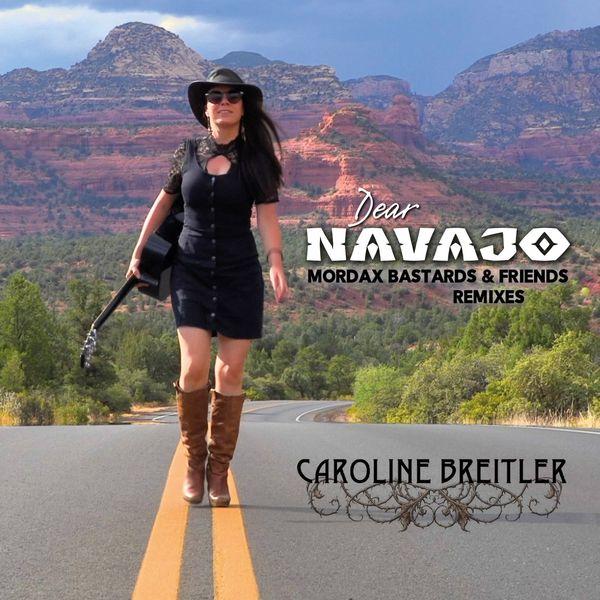 Caroline Breitler - Dear Navajo (Mordax Bastards & Friends Remixes)