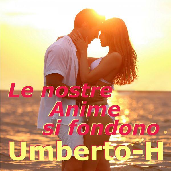 Umberto-H Le nostre anime si fondono