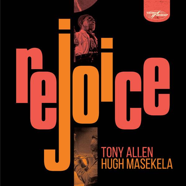 Tony Allen & Hugh Masekela Rejoice  (Special Edition)