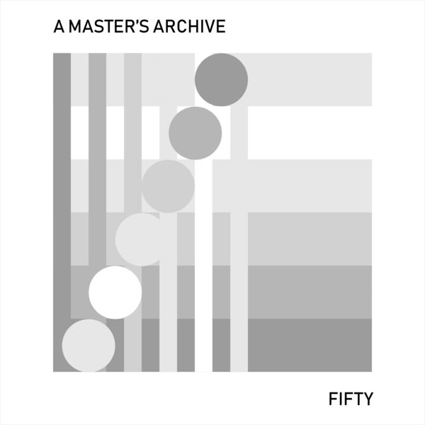 A Master's Archive - Fifty