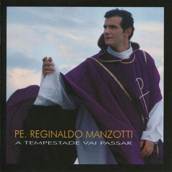 Padre Reginaldo Manzotti - A Tempestade Vai Passar