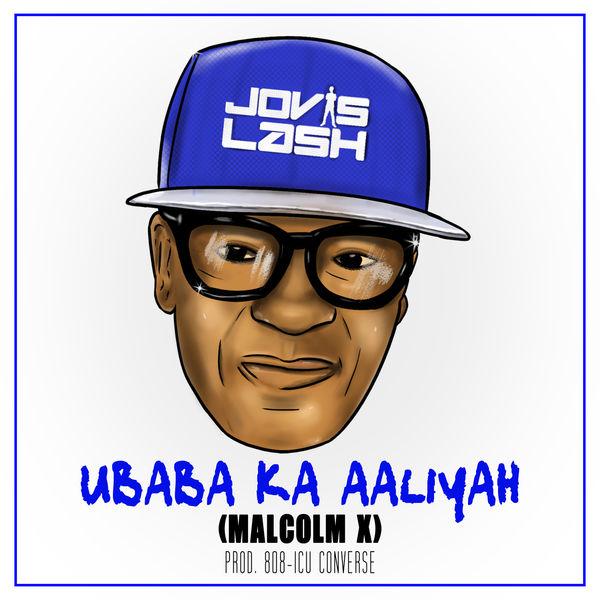 Jovislash - Ubaba Ka Aaliyah (Business Malcolm X)