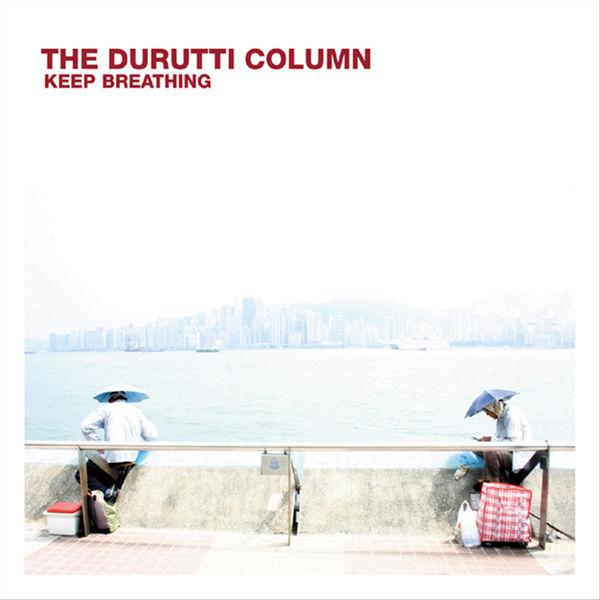 The Durutti Column - Keep Breathing