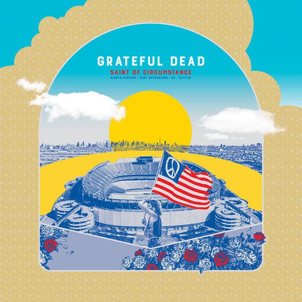 Grateful Dead - Saint Of Circumstance: Giants Stadium, East Rutherford, NJ 6/17/91 (Live) (2019) LEAK ALBUM