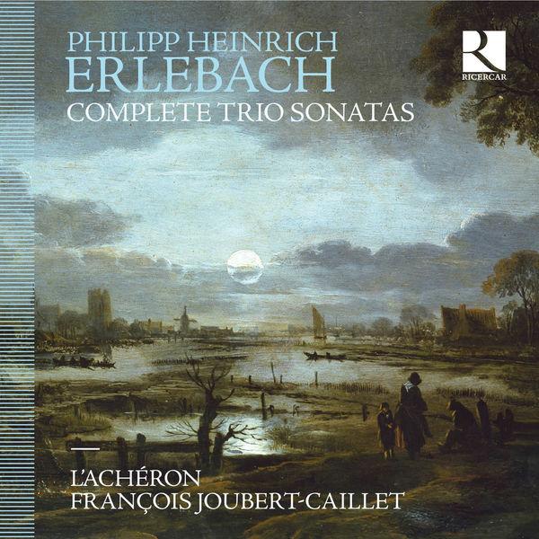 François Joubert-Caillet - Erlebach: Complete Trio Sonatas
