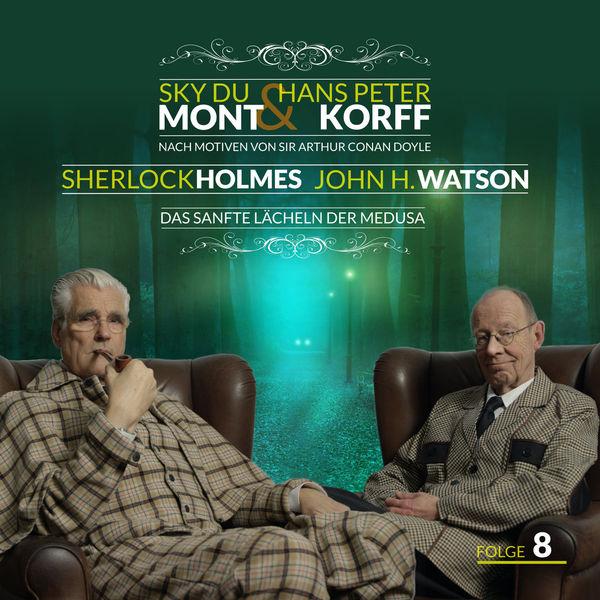 Sky du Mont & Hans Peter Korff - Sherlock Holmes und Dr. Watson Teil 8 - Das sanfte Lächeln der Medusa