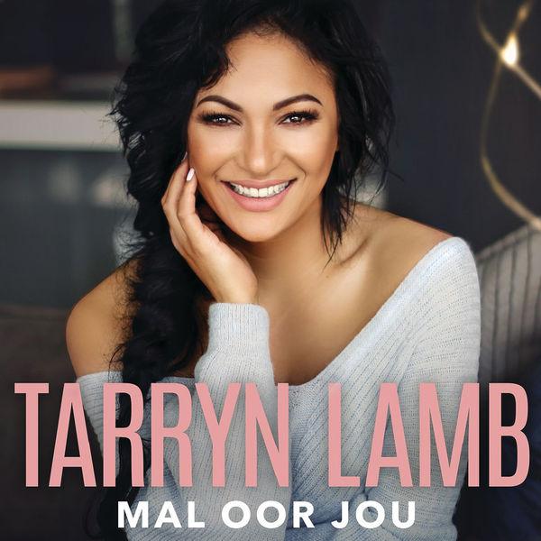 Tarryn Lamb - Mal Oor Jou