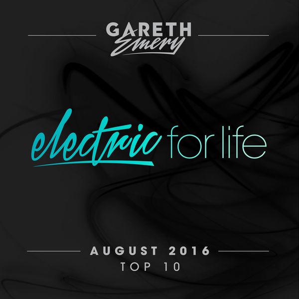 Gareth Emery - Electric For Life Top 10 - August 2016 (by Gareth Emery)