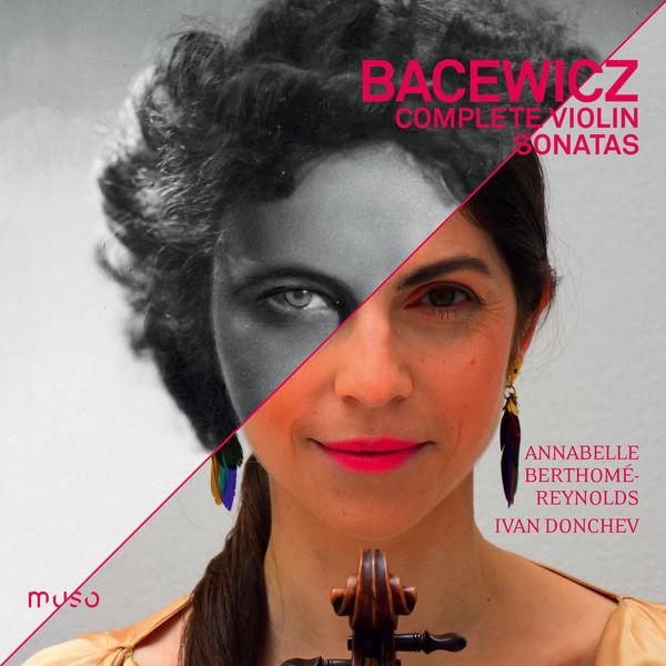 Annabelle Berthomé-Reynolds - Grażyna Bacewicz: Complete Violin Sonatas