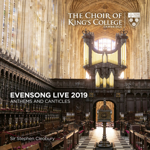 Stephen Cleobury - Evensong Live 2019: Anthems and Canticles