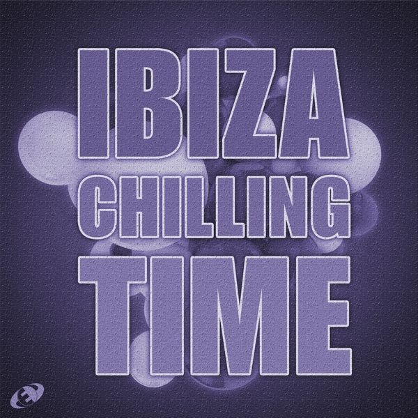 Various Artists - Ibiza Chilling Time, Vol.7