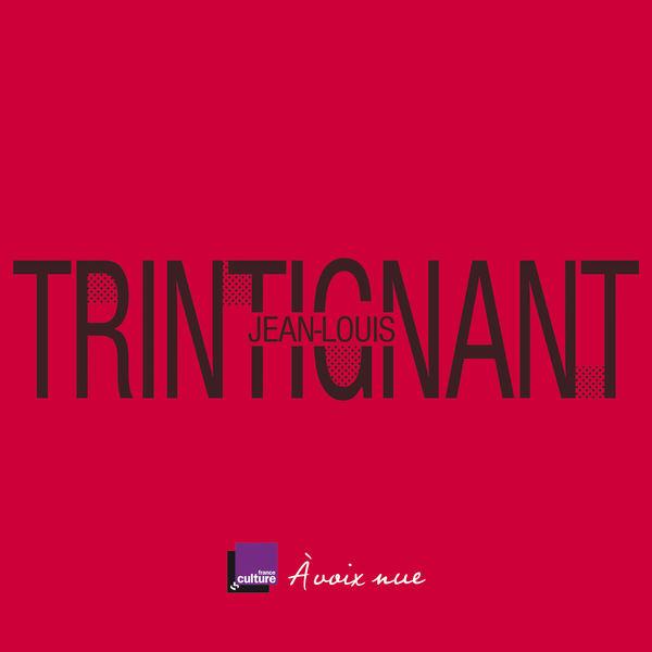 Jean-Louis Trintignant - Jean-Louis Trintignant. La ligne pure