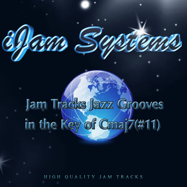 iJam Systems - Jam Tracks Jazz Grooves In the Key of Cmaj7(#11)