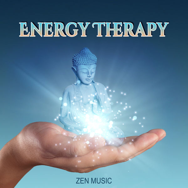 Relaxing Zen Music Therapy - Energy Therapy: Zen Music – Deep Meditation, Relaxing Nature Sound, Instrumental Background Music from Orient, Sounds Therapy, Serenity