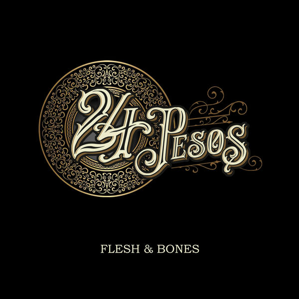 24 Pesos - Flesh and Bones