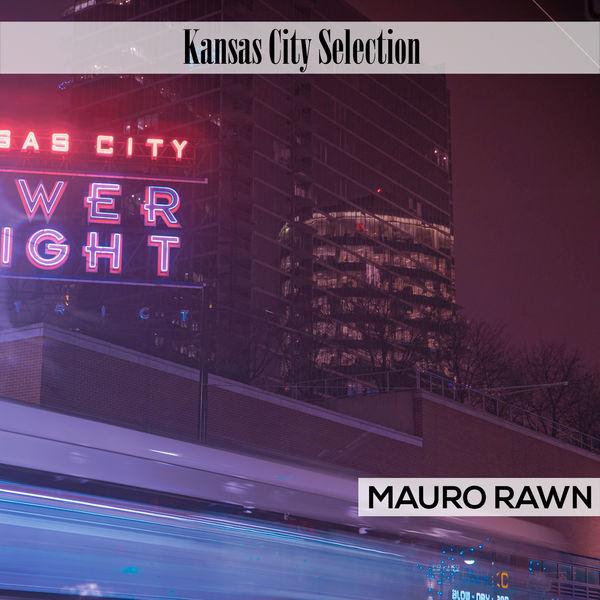 Mauro Rawn - Kansas City Selection