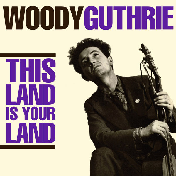 Album This Land Is Your Land, Woody Guthrie   Qobuz: download and streaming  in high quality