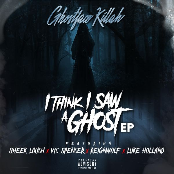 Ghostface Killah - I Think I Saw a Ghost (feat. Sheek Louch, Vic Spencer, Reignwolf & Luke Holland)