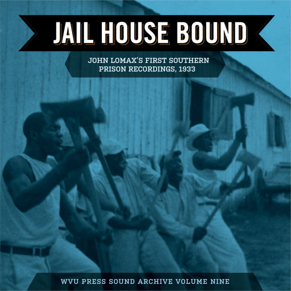 Various Artists - Jail House Bound: John Lomax's First Southern Prison Recordings, 1933
