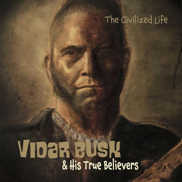 Vidar Busk|Civilized Life