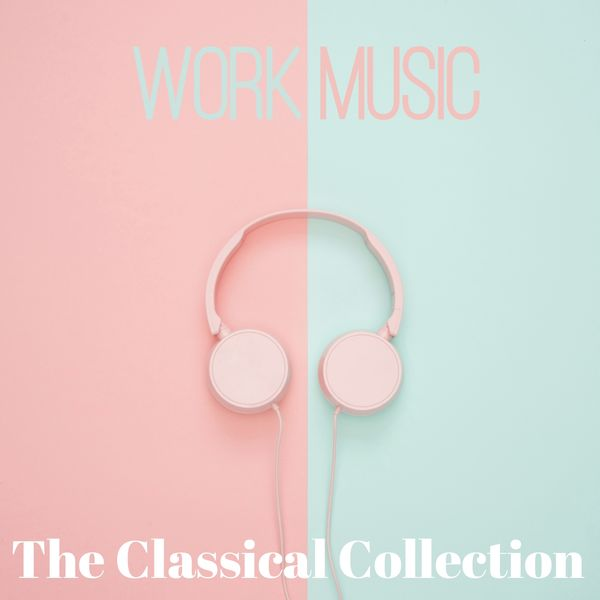 Album Work Music , Various Composers by Classical Music: 50