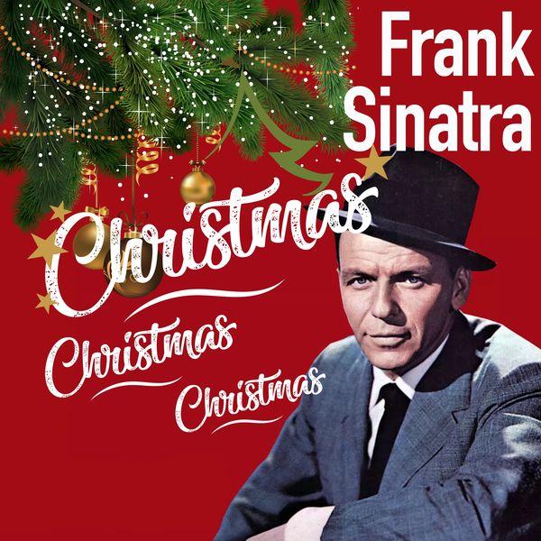 Frank Sinatra - Christmas Christmas Christmas