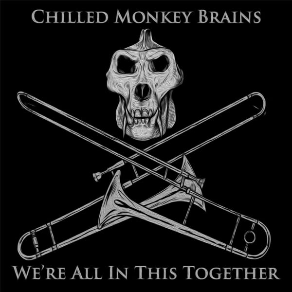Chilled Monkey Brains - We're All in This Together