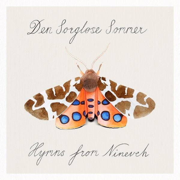Hymns From Nineveh - Den Sorgløse Sommer