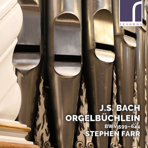 Stephen Farr - J.S. Bach: Orgelbüchlein, BWV 599–644