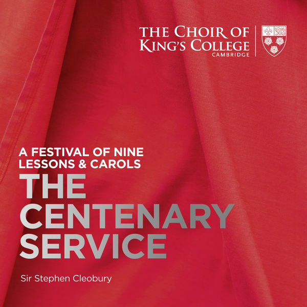 Stephen Cleobury - A Festival of Nine Lessons & Carols: The Centenary Service