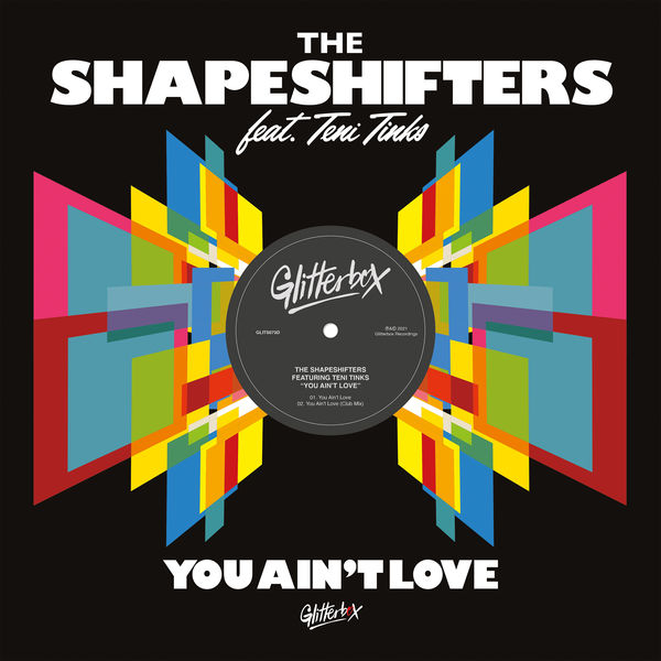 The Shapeshifters - You Ain't Love (feat. Teni Tinks)