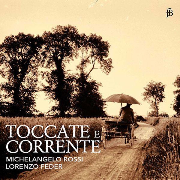 Lorenzo Feder - Rossi: Toccate e correnti