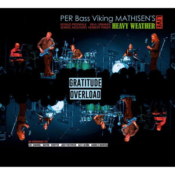 Per Bass Viking Mathisen - Gratidude Overload (feat. Gerald Preinfalk, Paul Urbanek, Kornel Mogyoro, Herbert Pirker) [Live]