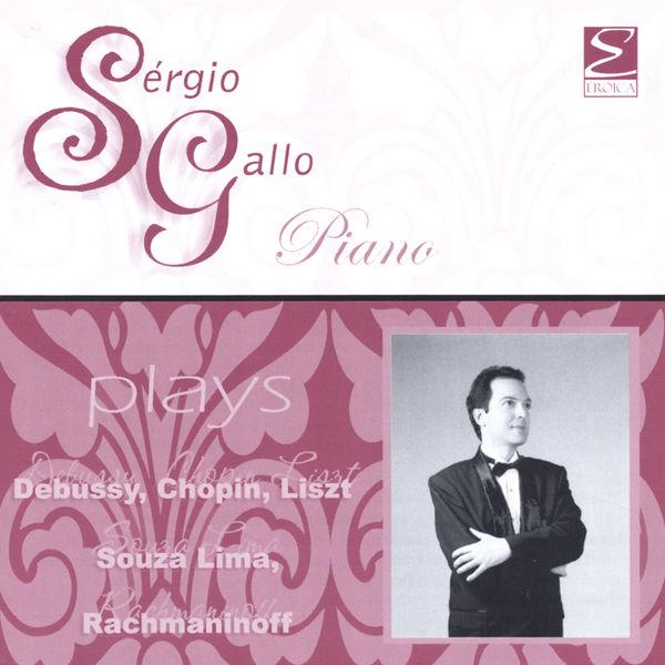 Sergio Gallo Debussy, Chopin, Liszt, et al Works for piano