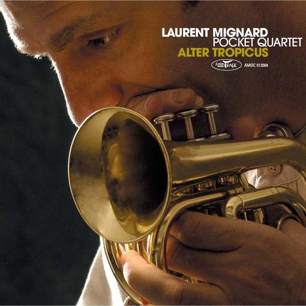 Laurent Mignard Pocket Quartet Alter Tropicus